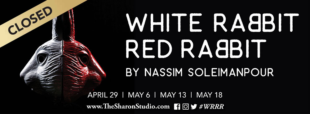 Closed: White Rabbit, Red Rabbit by Nassim Soleimanpour